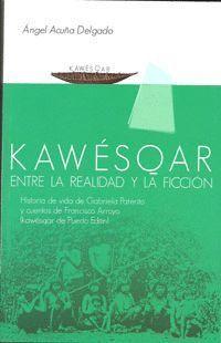 KAWÉSQAR. ENTRE LA REALIDAD Y LA FICCIÓN.