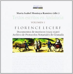 DOCUMENTOS DE MORISCOS (1515-1530). ARCHIVO DE PROTOCOLOS NOTARIALES DE GRANADA.