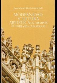 MODERNIDAD Y CULTURA ARTÍSTICA EN TIEMPOS DE LOS REYES CATÓLICOS