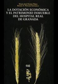 DOTACION ECONOMICA Y PATRIMONIO INMUEBLE HOSPITAL REAL GRANADA