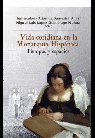 VIDA COTIDIANA EN LA MONARQUIA HISPANICA