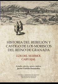HISTORIA DE LA REBELION Y CASTIGO DE LOS MORISCOS REINO GRANADA
