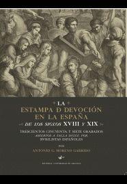 LA ESTAMPA DE DEVOCION EN LA ESPAÑA DE LOS SIGLOS XVIII Y XIX