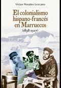 EL COLONIALISMO HISPANO-FRANCES EN MARRUECOS (1898-1927)
