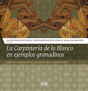 LA CARPINTERIA DE LO BLANCO EN EJEMPLOS GRANADINOS