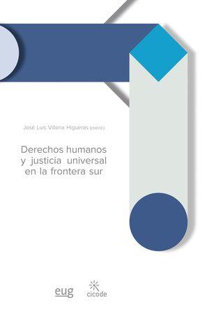 DERECHOS HUMANOS Y JUSTICIA UNIVERSAL EN LA FRONTERA SUR