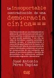 LA INSOPORTABLE CONTRADICCION DE UNA DEMOCRACIA CINICA