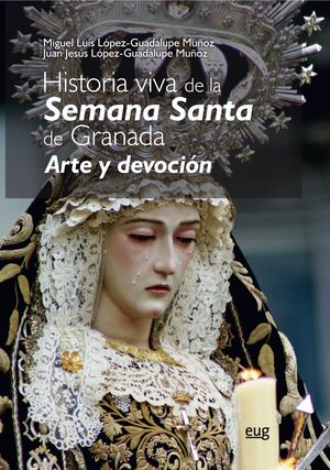 HISTORIA VIVA DE LA SEMANA SANTA DE GRANADA