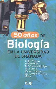 50 AÑOS DE LA BIOLOGIA EN LA UNIVERSIDAD DE GRANADA