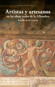 ARTISTAS Y ARTESANOS EN LAS OBRAS REALES DE LA ALHAMBRA