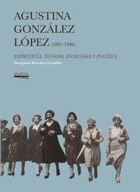 AGUSTINA GÓNZÁLEZ LÓPEZ (1891-1936)
