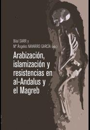 ARABIZACIÓN, ISLAMIZACIÓN Y RESISTENCIAS EN AL-ANDALUS Y EL MAGRE