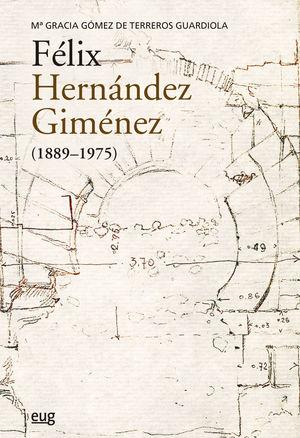 FÉLIX HERNÁNDEZ GIMÉNEZ (1889-1975)