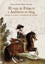 EL VIAJE DE FELIPE IV A ANDALUCÍA EN 1624