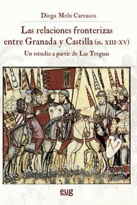 LAS RELACIONES FRONTERIZAS ENTRE GRANADA Y CASTILLA (SIGLOS XIII-XV)