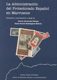 LA ADMINISTRACIÓN DEL PROTECTORADO ESPAÑOL EN MARRUECOS