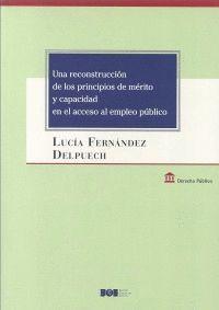 UNA RECONSTRUCCION DE LOS PRINCIPIOS DE MERITO Y CAPACIDAD EN EL