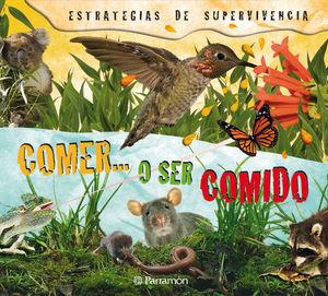 COMER O SER COMIDO (ESTRATEGIAS DE SUPERVIVENCIA)