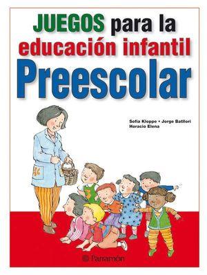 JUEGOS PARA LA EDUCACION INFANTIL, PREESCOLAR