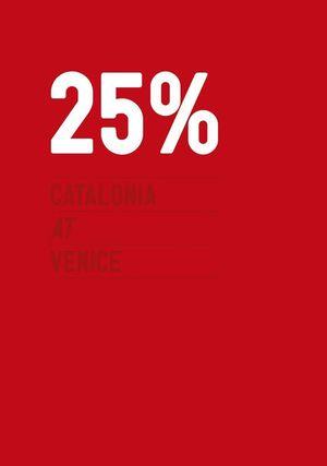 25% CATALONIA AT VENICE