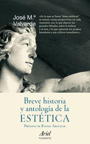 BREVE HISTORIA Y ANTOLOGIA DE LA ESTETICA