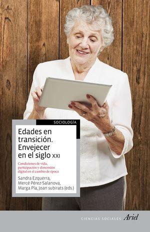 EDADES EN TRANSICION. ENVEJECER EN EL SIGLO XXI
