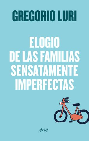 ELOGIO DE LAS FAMILIAS SENSATAMENTE IMPERFECTAS