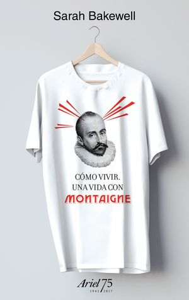 COMO VIVIR, UNA VIDA CON MONTAIGNE (INCLUYE CAMISETA)