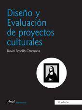 DISEÑO Y EVALUACION DE PROYECTOS CULTURALES 4ªEDICION