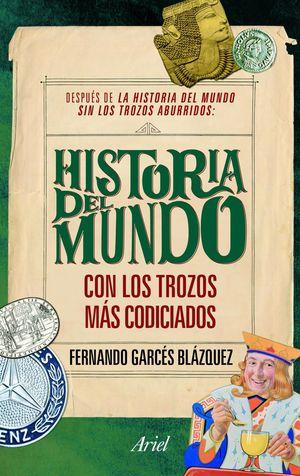 LA HISTORIA DEL MUNDO CON LOS TROZOS MÁS CODICIADOS