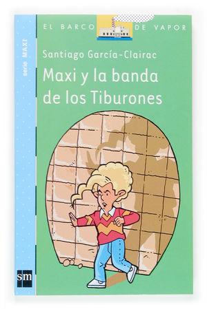 MAXI Y LA BANDA DE LOS TIBURONES