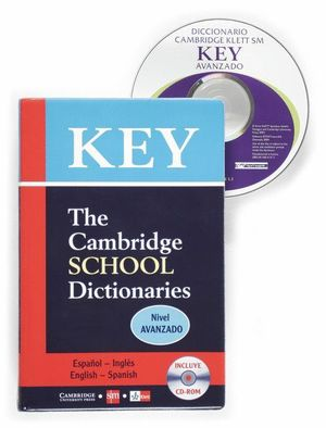 KEY THE CAMBRIDGE SCHOOL DICTIONARIES -NIVEL AVANZADO-