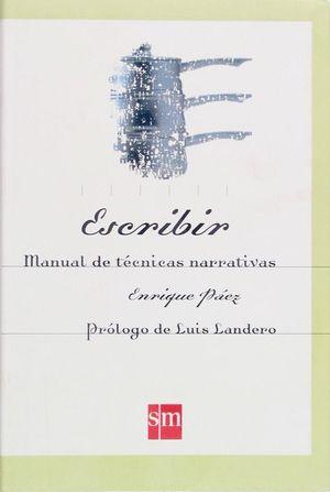 ESCRIBIR MANUAL DE TECNICAS NARRATIVAS
