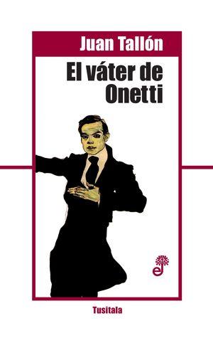 EL VÁTER DE ONETTI