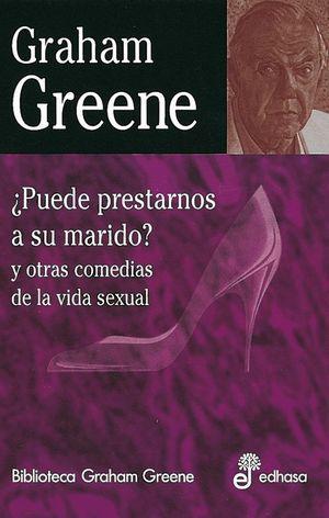 PUEDE PRESTARNOS A SU MARIDO ? Y OTRAS COMEDIAS DE LA VIDA SEXUAL