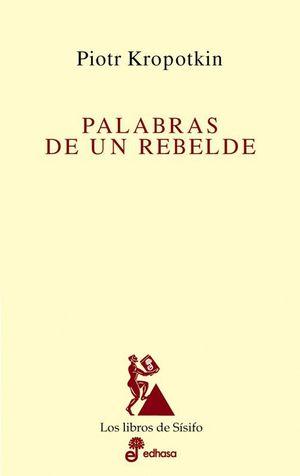 PALABRAS DE UN REBELDE
