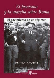 EL FASCISMO Y LA MARCHA SOBRE ROMA