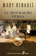 EL MUCHACHO PERSA (TRILOGÍA DE ALEJANDRO MAGNO II)