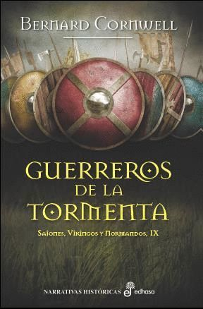 GUERREROS DE LA TORMENTA (SAJONES, VIKINGOS Y NORMANDOS IX)