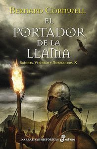 EL PORTADOR DE LA LLAMA (SAJONES, VIKINGOS Y NORMANDOS X)