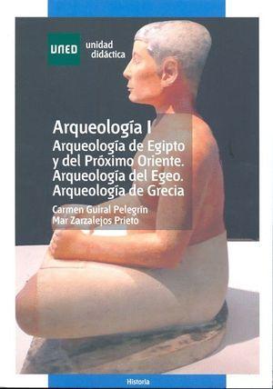 ARQUEOLOGÍA I. ARQUEOLOGÍA DE EGIPTO Y DEL PRÓXIMO ORIENTE. ARQUEOLOGÍA DEL EGEO