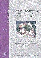 PSICOLOGIA DE GRUPOS II METODOS Y TECNICAS Y APLICACIONES