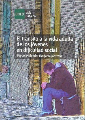 EL TRANSITO A LA VIDA ADULTA DE LOS JOVENES EN DIFICULTAD SOCIAL