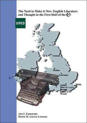 THE NEED TO MAKE IT NEW: ENGLISH LITERATURE AND THOUGHT IN THE FIRST HALF OF THE