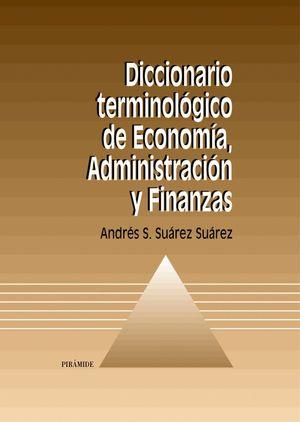 DICCIONARIO TERMINOLOGICO ECONOMIA, ADMINISTRACION Y FINANZAS (T)