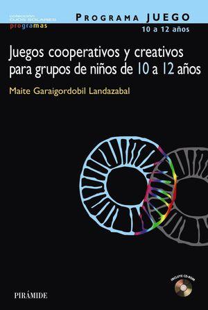 JUEGOS COOPERATIVOS Y CREATIVOS PARA GRUPOS NIÑOS DE 10 A 12 AÑOS