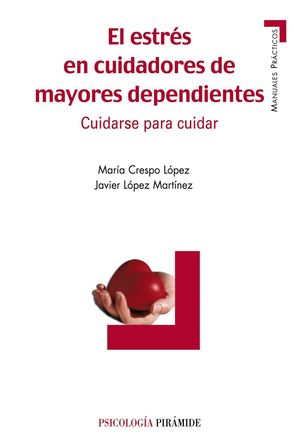 EL ESTRES EN CUIDADORES DE MAYORES DEPENDIENTES