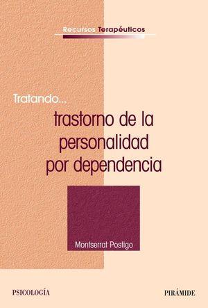 TRATANDO...TRASTORNO DE LA PERSONALIDAD POR DEPENDENCIA