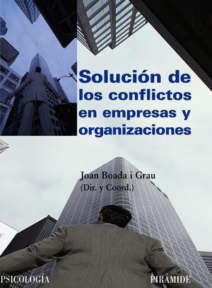 SOLUCION DE LOS CONFLICTOS EN EMPRESAS Y ORGANIZACIONES