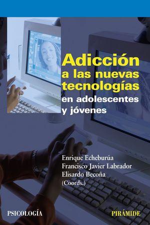 ADICCION A LAS NUEVAS TECNOLOGIAS EN ADOLESCENTES Y JOVENES
